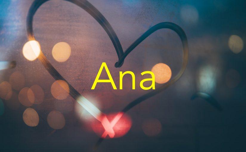 Quem tem uma Ana tem tudo, ela é uma verdadeira dádiva